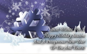 Best Wishes for Happy Holiday Season and a Prosperous New year to your and yours